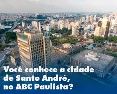 Você conhece a cidade de Santo André, no ABC Paulista?